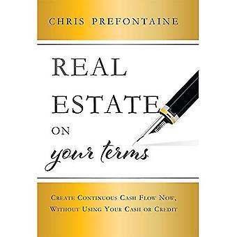 Real Estate ehdoillasi: luoda jatkuva kassavirta nyt käyttämättä käteisellä tai luottokortilla