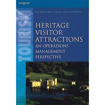 Heritage Visitor Attractions An Operations Management Perspective by Leask & Anna