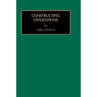 Constructing Civilizations by Couch & C & J