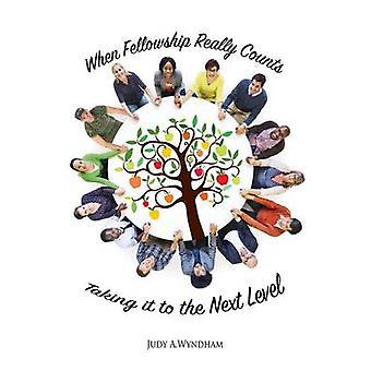 När Fellowship verkligen räknas av Wyndham & Judy A.