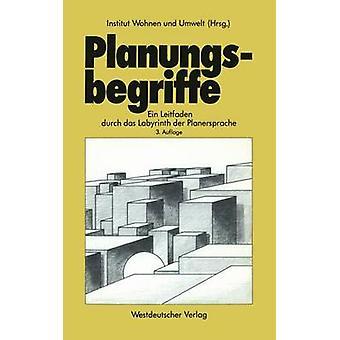 Planungsbegriffe Ein Leitfaden durch das labyrint an der Planersprache af Wohnen und Umwelt & Inst.