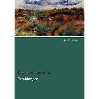 Erz Hlungen by Maupassant & Guy de
