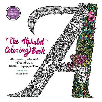 The Alphabet Coloring Book - Letters - Numbers - and Symbols to Color