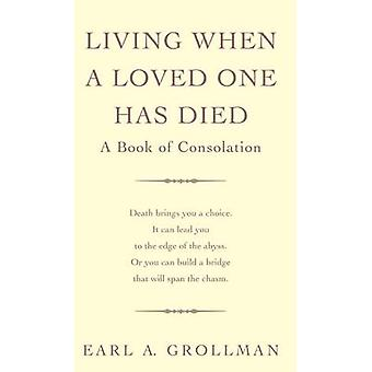 Living When a Loved One Has Died by Earl A. Grollman - 9780285642584