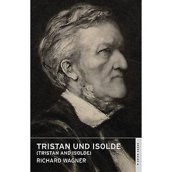 Tristan und Isolde (Tristan and Isolde) by Richard Wagner - 978071454