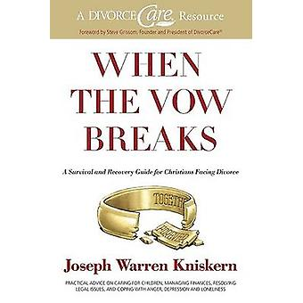 When the Vow Breaks - A Survival and Recovery Guide for Christians Fac