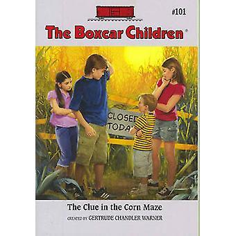 The Clue in the Corn Maze by Gertrude Chandler Warner - Robert Papp -
