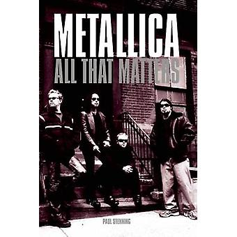 Metallica - All That Matters (Reprinted edition) by Paul Stenning - 97