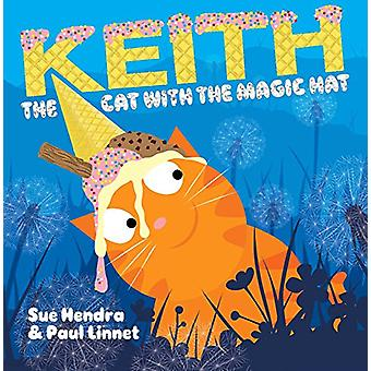 Keith the Cat with the Magic Hat by Sue Hendra - 9781481490351 Book
