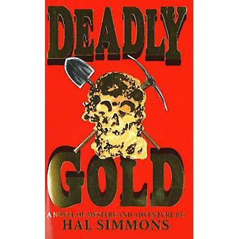 Deadly Gold - A Novel of Mystery and Suspense by Hal Simmons - 9781574