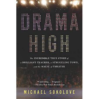 Drama High - The Incredible True Story of a Brilliant Teacher - a Stru