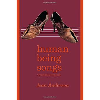 Human Being Songs - Northern Stories by Jean Anderson - 9781602233133