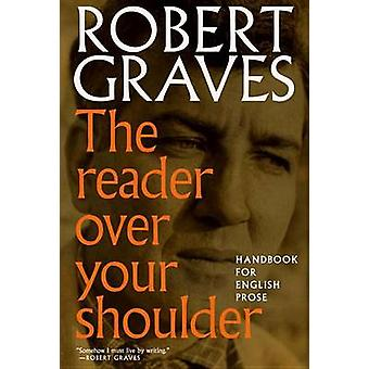 The Reader Over Your Shoulder - A Handbook for Writers of English Pros
