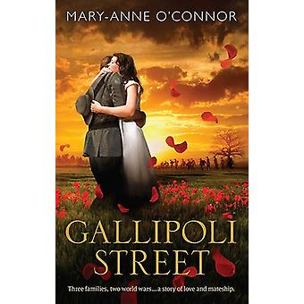 GALLIPOLI STREET by Mary-Anne O'Connor - 9781760373573 Book