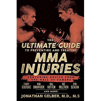 Ultimate Guide to Preventing and Treating Mma Injuries - Featuring Adv