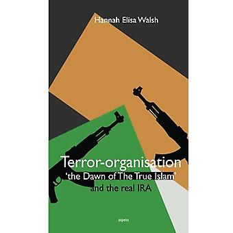 Terror-Organisation - 'The Dawn of the True Islam' & the Real IRA