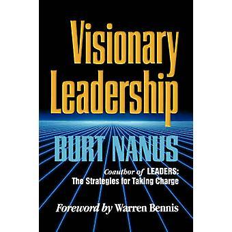 Visionary Leadership - Creating a Compelling Sense of Direction for Yo
