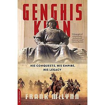 Genghis Khan - suas conquistas - seu império - o legado por Frank McLynn