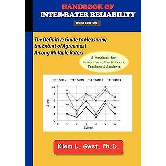Handboek van InterRater betrouwbaarheid 3e editie de definitieve gids voor het meten van de mate van overeenstemming tussen meerdere beoordelers. door Gwet & Kilem Li