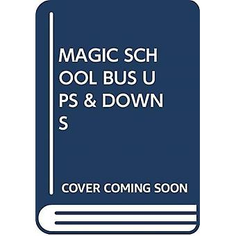 MAGIC SCHOOL BUS UPS amp DOWNS by Scholastic