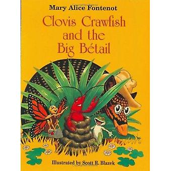 Clovis Crawfish and the Big Betail by Mary Alice Fontenot - 978088289