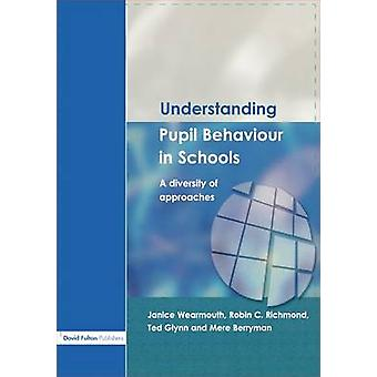 Understanding Pupil Behaviour in School  A Diversity of Approaches by Wearmouth & Janice