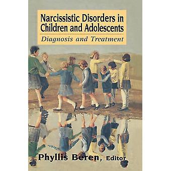 اضطرابات نرجسية في الأطفال والمراهقين من قبل تحرير فيليس بيرين