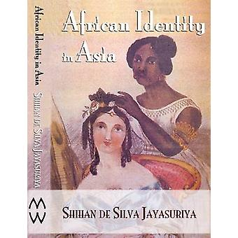 African Identity in Asia Cultural Effects of Forced Migration by Jayasuriya & Shihan de S.
