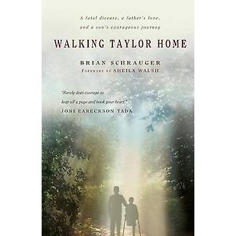 Walking Taylor Home by Schrauger & Brian