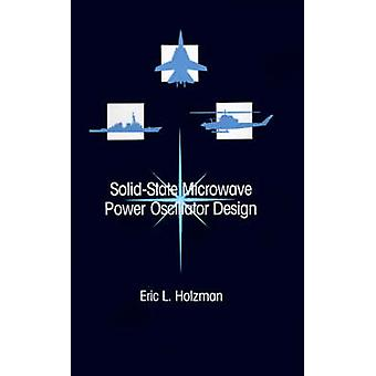 SolidState Microwave Power Oscillator Design by Holzman & Eric L.