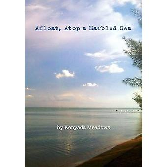 Afloat Atop a Marbled Sea by Meadows & Kenyada