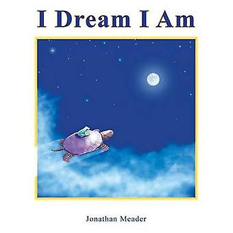 I Dream I Am by Meader & Jonathan