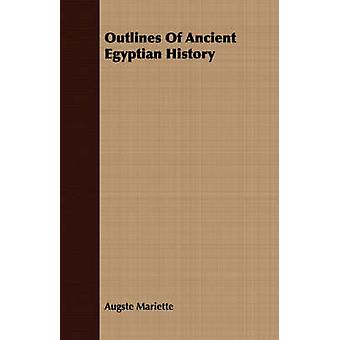 Outlines Of Ancient Egyptian History by Mariette & Augste