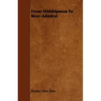 From Midshipman To RearAdmiral by Fiske & Bradley Allen