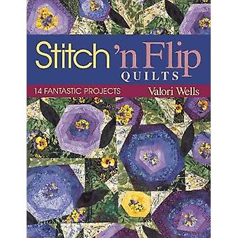 Stitch n Flip Quilts. 14 Fantastic Projects  Print on Demand Edition by Wells & Valori