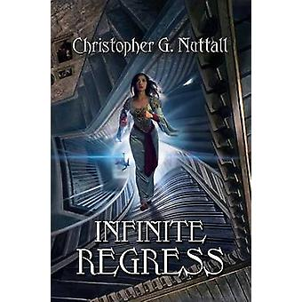 Infinite Regress by Nuttall & Christopher G.