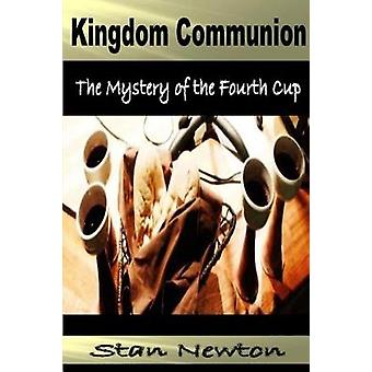 Kingdom Communion Mystery of the Fourth Cup by Newton & Stan