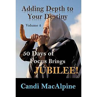 Adding Depth To Your Destiny 50 Days of Focus Brings Jubilee by MacAlpine & Candi