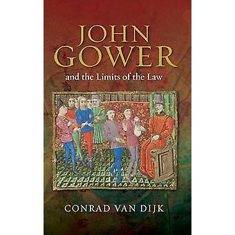 John Gower and the Limits of the Law by Van Dijk & Conrad