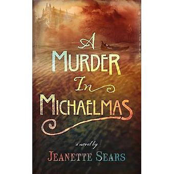 A Murder in Michaelmas by Sears & Jeanette