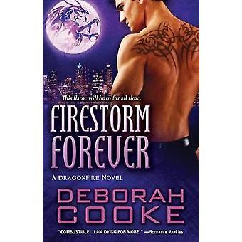 Firestorm Forever A Dragonfire Novel by Cooke & Deborah