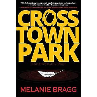 Crosstown Park by Bragg & Melanie