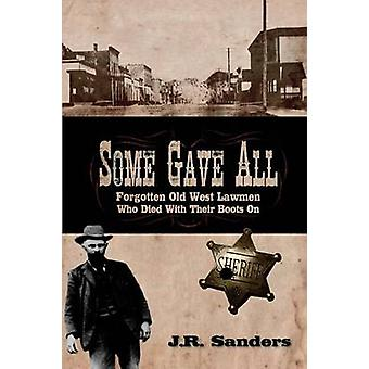 Some Gave All by Sanders & J. R.