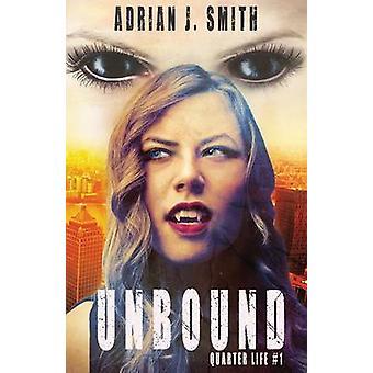 Unbound by Smith & Adrian J.
