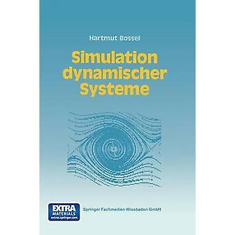 Simulation Dynamischer Systeme Grundwissen Methoden Programme by Bossel & Hartmut