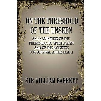 On the Threshold of the Unseen by Barrett & William