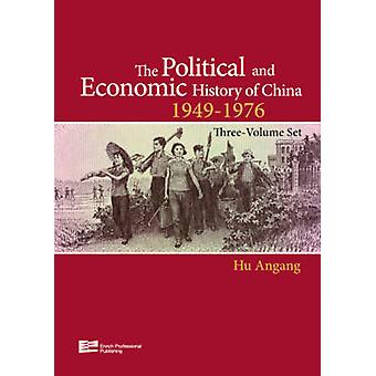 The Political and Economic History of China 19491976 by Angang & Hu