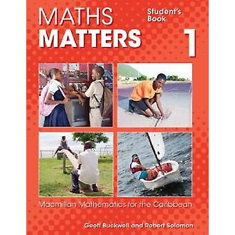 Maths Matters Student's Book 1 by Robert C Solomon - 9780230029873 Bo