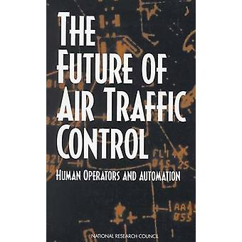 The Future of Air Traffic Control - Human Operators and Automation by
