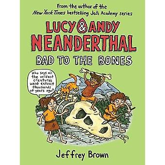 Lucy and Andy Neanderthal - Bad to the Bones by Jeffrey Brown - 978052